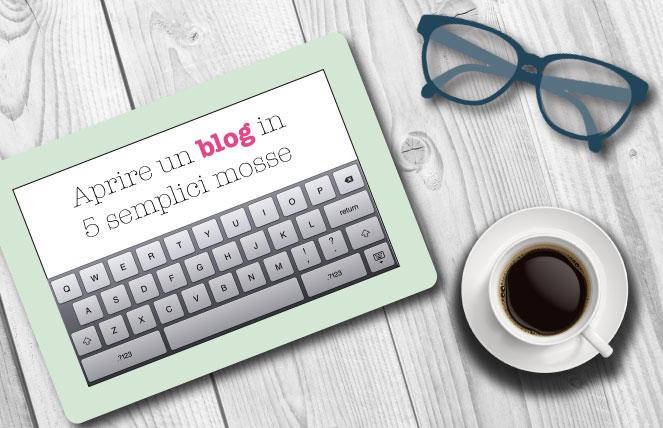 Aprire un blog in 5 semplici mosse